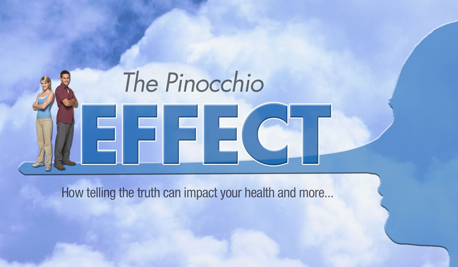 Pinocchio Effect - How telling the truth can impact your health and more...