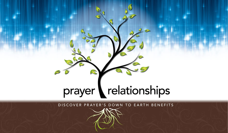 Prayer Relationships - Discover prayer's down to earth benefits